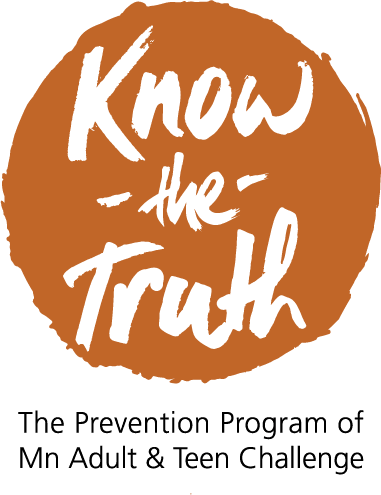 Know the Truth - The Prevention Program of MN Adult & Teen Challenge